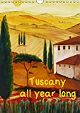 Tuscany all year long / UK-Version (Wall Calendar 2019 DIN A4 Portrait): Paintings of Tuscany (Italy) in acrylic and watercolour (Monthly calendar, 14 pages ) (Calvendo Art)