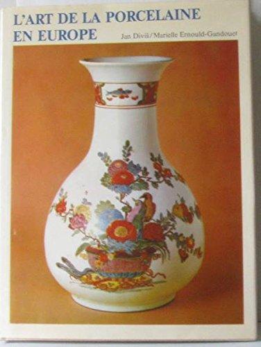 L'art de la porcelaine en europe par Divis et Ernould-Gandouet