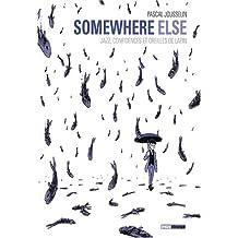 Somewhere else : Jazz, confidences et oreilles de lapin