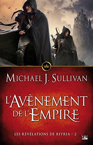 Les Révélations de Riyria, Tome 2 : L'avènement de l'Empire par Michael-J Sullivan