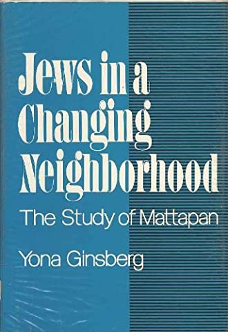 Jews in a changing neighborhood: The study of Mattapan by Yona Ginsberg (1975-08-01)