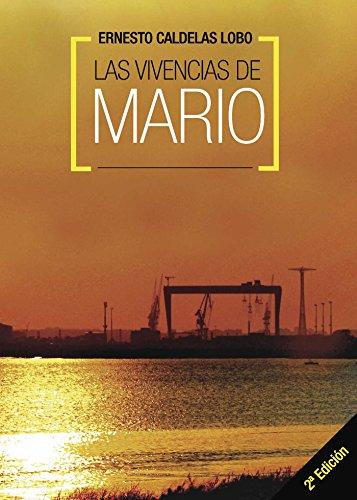 Las vivencias de Mario. (2ªEdición) por Ernesto Caldelas Lobo