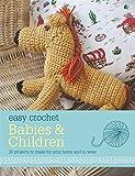 Easy Crochet: Babies & Children