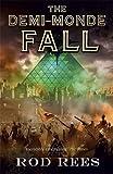 The Demi-Monde: Fall