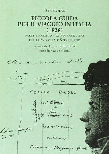 Piccola guida per il viaggio in Italia (1828). Partendo da Parigi e rientrando per la Svizzera e Strasburgo. Testo francese a fronte