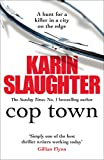 Front cover for the book Cop Town by Karin Slaughter