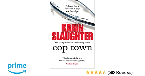 Cop Town: Amazon co uk: Karin Slaughter: 9780099571377: Books