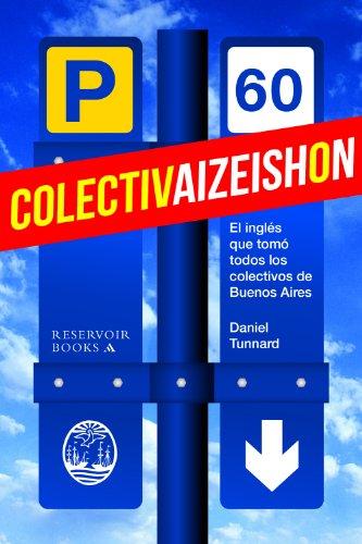 Colectivaizeishon: El inglés que tomó todos los colectivos de Buenos Aires por Daniel Tunnard