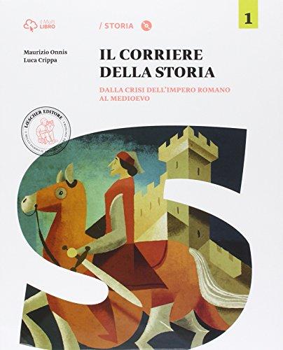 Corriere della storia. Per la Scuola media. Con e-book. Con espansione online: 1
