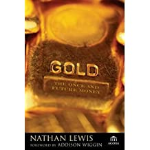 Gold: The Once and Future Money (Agora Series)