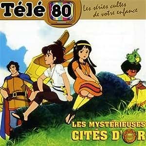 Télé 80 : Les Mystérieuses Cités D'Or