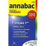 Français 1re Séries générales L, ES, S : Sujets et corrigés 2010