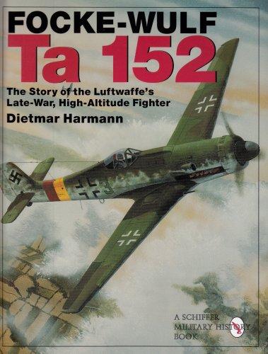 FOCKE-WULF TA 152: The Story of the Luftwaffe's Late-war, High Altitude Flyer (Schiffer Book for Collectors) por DIETMAR HARMANN