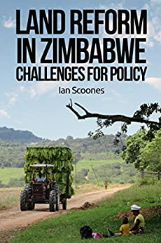 Land Reform in Zimbabwe: Challenges for Policy by [Scoones, Ian]