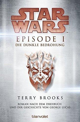 Star WarsTM - Episode I - Die dunkle Bedrohung: Roman nach dem Drehbuch und der Geschichte von George Lucas (Filmbücher, Band 1)