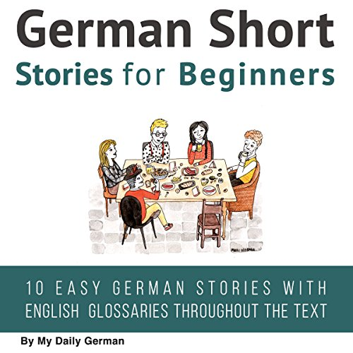 German Short Stories for Beginners: German Audio: Improve Your Reading and Listening Skills in German