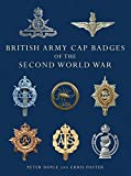 British Army Cap Badges of the Second World War (Shire Collections, Band 8)
