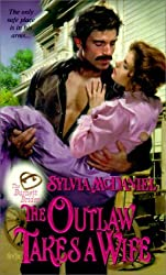 The Burnett Brides: The Outlaw Takes a Wife by Sylvia McDaniel (2001-01-01)