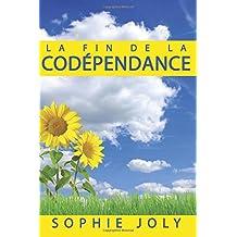 Codépendance: Comment arrêter de Contrôler et Inciter les Autres, S'aimer soi-même, Avoir des Relations Heureuses, et Ne Plus Etre Codépendant