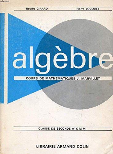 ALGEBRE, CLASSE DE 2de A', C, M, M' par LOUQUET PIERRE GIRARD ROBERT