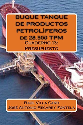 BUQUE TANQUE DE PRODUCTOS PETROLÍFEROS de 28.500 TPM: Presupuesto por Raúl Villa Caro