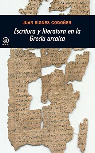 Escritura y literatura en la Grecia arcaica (Universitaria)