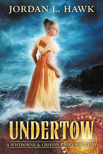 undertow-a-whyborne-griffin-universe-story-english-edition