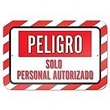OneMtoss Schild Aluminum Sign, Peligro Personal Autorizado Danger Authorized Personnel Only Spanish 9