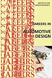 Careers in Automotive Design by Institute For Career Research (2015-07-29)