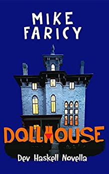 Dollhouse (Dev Haskell - Private Investigator) by [Faricy, Mike]