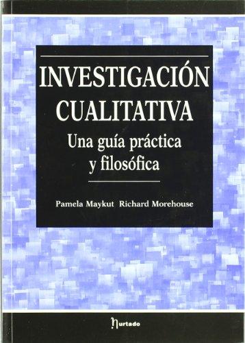 Investigación cualitativa: Una guía práctica y filosófica