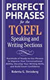 Perfect Phrases for the TOEFL Speaking and Writing Sections: Hundreds of Ready-to-Use Phrases tro Improve Your Conversational Ability, Debelop Your Writing Skills, and Build Exam Confidence