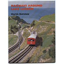 Railways Around Lake Luzern