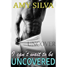 Uncovered, a Steamy New Adult Romance Novel (English Edition)