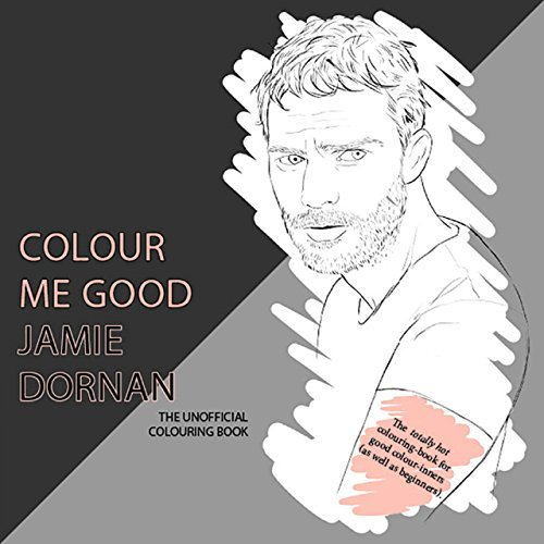 Colour Me Good Jamie Dornan by Mel Elliott (2015-04-01)