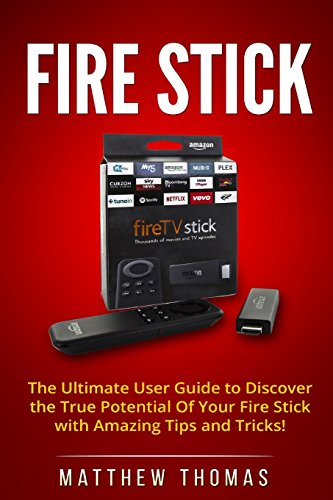 amazon-fire-stick-the-ultimate-user-guide-to-discover-the-true-potential-of-your-fire