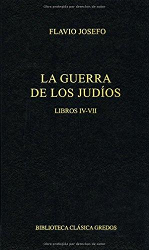 Guerra de los judios libros iv-vii (B. BÁSICA GREDOS) por Flavio Josefo