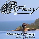 Mexican Getaway