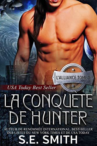 La Conquête de Hunter: L'Alliance, Tome 1 par [Smith, S.E.]