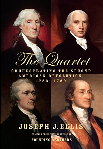 The Quartet: Orchestrating the Second American Revolution, 1783-1789 por Joseph J. Ellis