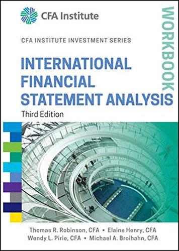 International Financial Statement Analysis Workbook, Third Edition (CFA Institute Investment Series)