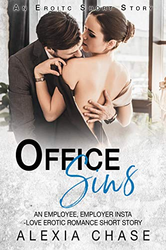 Office Sins An Employee Employer Insta Love Erotic Romance Short Story An Erotic Short Story English Edition