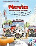 Nevio, die furchtlose Forschermaus. Wie die Feuerwehr einen Brand löscht, Menschen rettet und die Umwelt schützt