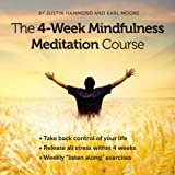 The 4-Week Mindfulness Meditation Course: Erase Stress and Rediscover Your Happiness
