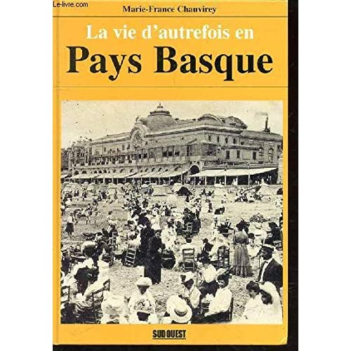 La vie d'autrefois en Pays Basque