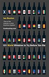 101 World Whiskies to Try Before You Die by Ian Buxton (2012-09-18)