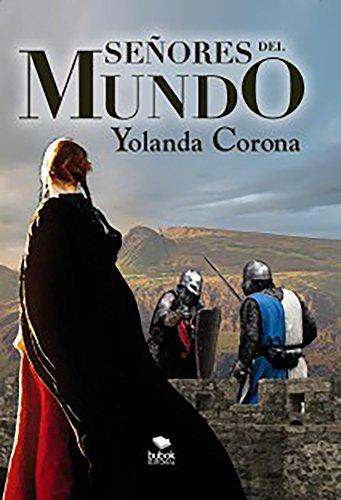 Señores del Mundo por Yolanda Corona