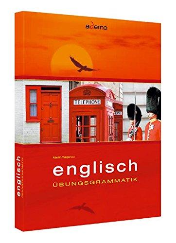 Übungsgrammatik Englisch: mit Lösungen und Erklärungen