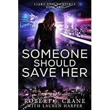 Someone Should Save Her (Liars and Vampires Book 2) (English Edition)