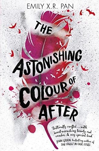 The Astonishing Colour of After by [Pan, Emily X. R.]